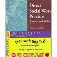 Direct Social Work Practice/With Infotrac: Theory and Skills