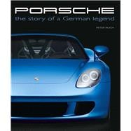 Porsche The Story of a German Legend