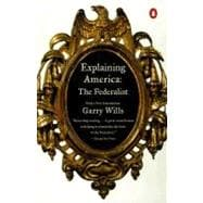 Explaining America : The Federalist