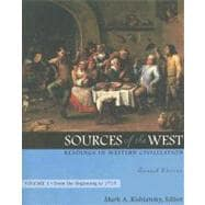 Sources of the West : Readings in Western Civilization, Volume I (from the Beginning To 1715)
