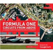Formula One Circuits from Above 28 Legendary Tracks in High-Definition Satellite Photography