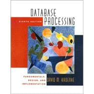 Database Processing : Fundamentals, Design and Implementation