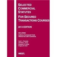 Chomsky, Duhl, Kunz, and Schiltz's Selected Commercial Statutes For Secured Transactions Courses, 2013