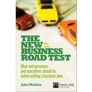 New Business Road Test, The: What Entrepreneurs and Executives Should Do Before Writing a Business Plan