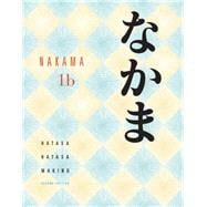 Nakama 1B Introductory Japanese Communication, Culture, Context