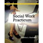 Social Work Practicum. The : A Guide and Workbook for Students with MySocialWorkLab with Pearson EText)