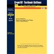 Outlines and Highlights for Beginning Algebra by Tobey, Isbn : 9780321573759