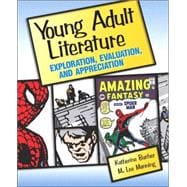 Young Adult Literature : Exploration, Evaluation, and Appreciation