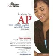 Cracking the AP Economics Macro & Micro Exams, 2008 Edition
