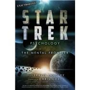 Star Trek Psychology The Mental Frontier