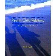 Parent-Child Relations : History, Theory, Research, and Context