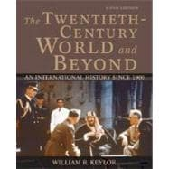 The Twentieth-Century World and Beyond; An International History since 1900