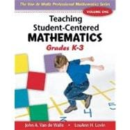 Teaching Student-Centered Mathematics : Grades K-3