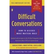 Difficult Conversations : How to Discuss What Matters Most