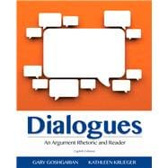 Dialogues An Argument Rhetoric and Reader Plus MyWritingLab with Pearson eText -- Access Card Package