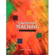 Classroom Teaching: A Primer for New Professionals