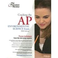 Cracking the AP Environmental Science Exam, 2008 Edition