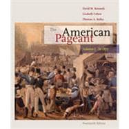 The American Pageant: Volume I: To 1877, 14th Edition