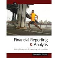 Financial Reporting and Analysis: Using Financial Accounting Information, 12th Edition