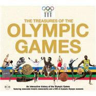 The Treasures of the Olympic Games An Interactive History of the Olympic Games