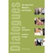 Dialogues : An Argument Rhetoric and Reader