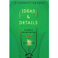 Ideas & Details A Guide to College Writing