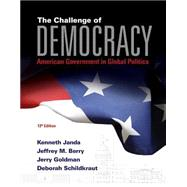 The Challenge of Democracy: American Government in Global Politics (Book Only)