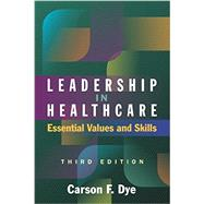 Leadership in Healthcare: Essential Values and Skills