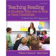 Teaching Reading to Students Who Are At Risk or Have Disabilities: A Multi-Tier, RTI Approach, Third Edition