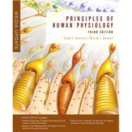 Principles of Human Physiology, Media Update Value Package (includes PhysioEx 8. 0 for Human Physiology : Lab Simulations in Physiology)