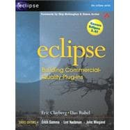 Eclipse : Building Commercial-Quality Plug-Ins
