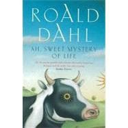 Ah, Sweet Mystery of Life : The Country Stories of Roald Dahl