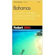 Bahamas 2002 : The Guide for All Budgets, Completely Updated Every Year, with a Pullout Color Map