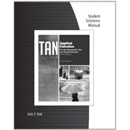 Student Solutions Manual for Tan�s Applied Calculus for the Managerial, Life, and Social Sciences: A Brief Approach, 9th