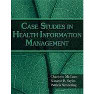 Case Studies for Health Information Management, 1st Edition