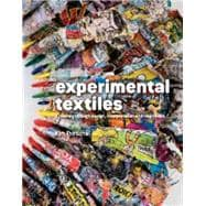 Experimental Textiles A Journey Through Design, Interpretation and Inspiration