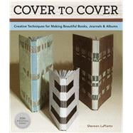 Cover To Cover 20th Anniversary Edition Creative Techniques For Making Beautiful Books, Journals & Albums