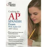 Cracking the AP Spanish Exam with Audio CD, 2009 Edition