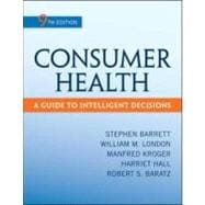 Consumer Health : A Guide to Intelligent Decisions