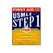 FIRST AID FOR THE USMLE STEP 1 2000: A STUDENT TO STUDENT STUDY GUIDE