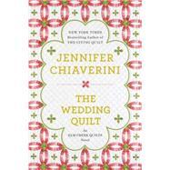 The Wedding Quilt An Elm Creek Quilts Novel