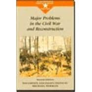 Major Problems in Civil War & Reconstruction