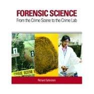 Forensic Science From the Crime Scene to the Crime Lab