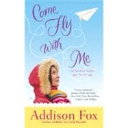 Come Fly with Me : An Alaskan Nights Novel