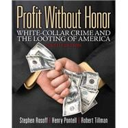 Profit Without Honor White Collar Crime and the Looting of America