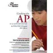 Cracking the AP U.S. Government & Politics Exam, 2008 Edition