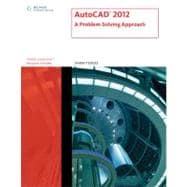 AutoCAD 2012 : A Problem-Solving Approach