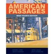 American Passages: A History of the United States, Brief, 4th Edition