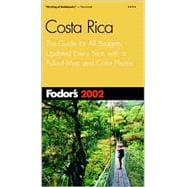 Costa Rica 2002 : The Guide for All Budgets, Updated Every Year, with a Pullout Map and Color Photos