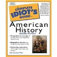 Complete Idiot's Guide to American History, 2E